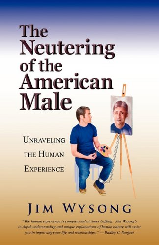 Read Online The Neutering of the American Male ebook