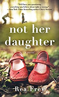 Not Her Daughter by Rea Frey ebook deal