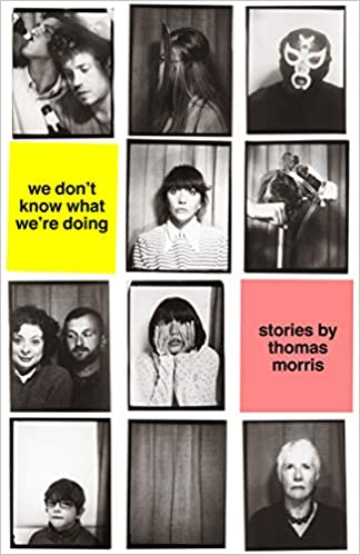 We Don't Know What We're Doing by Thomas Morris front cover