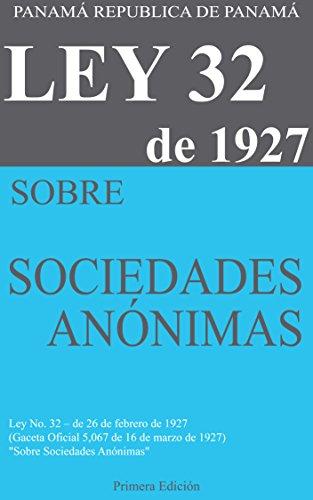 Descargar Libro Ley 32 De 1927 Sobre Sociedades Anonimas Panama: Ley No. 32 - De 26 De Febrero De 1927