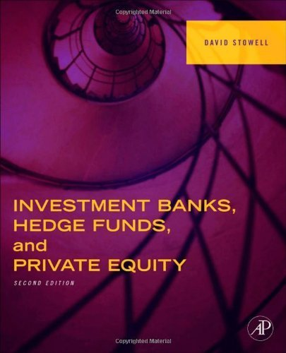 Investment Banks  Hedge Funds  And Private Equity  Second Edition 2Nd By Stowell  David  2012  Hardcover