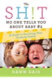 The Sh!t No One Tells You About Baby #2: A Guide To Surviving Your Growing Family (Sh!t No One Tells You (3))