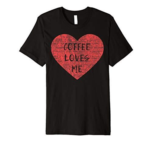 Valentine's Day Coffee Loves Me Premium Graphic T-Shirt