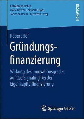 Gründungsfinanzierung: Wirkung des Innovationsgrades auf das Signaling bei der Eigenkapitalfinanzierung (Entrepreneurship)