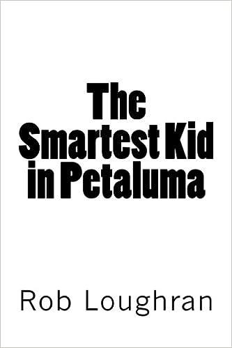 The Smartest Kid in Petaluma
