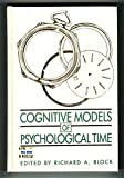 Cognitive Models of Psychological Time, , 0805803599