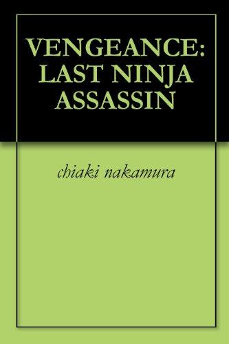 VENGEANCE: LAST NINJA ASSASSIN - Kindle edition by chiaki ...