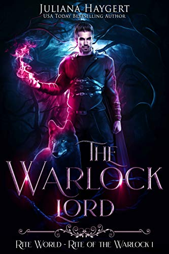 The Warlock Lord (Rite World: Rite of the Warlock Book 1) by [Haygert, Juliana]