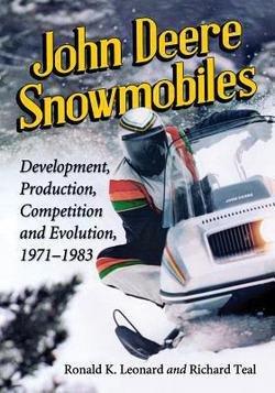 Ronald K. Leonard: John Deere Snowmobiles : Development, Production, Competition and Evolution, 1971-1983 (Paperback); 2014 Edition