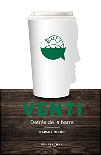 Venti: Detrás de la barra (Spanish Edition): Carlos Mirón: 9781986743440: Amazon.com: Books