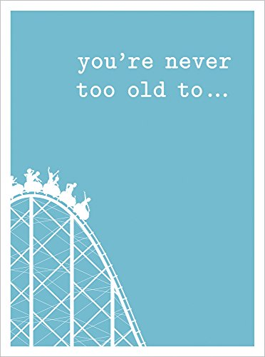 You're Never too Old to