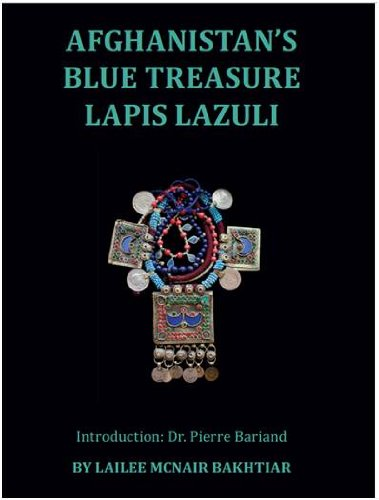 Afghanistan's Blue Treasure: Lapis (Lapis Treasure)