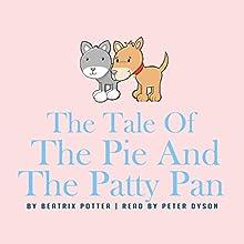 The Tale of the Pie and the Patty-Pan | Livre audio Auteur(s) : Beatrix Potter Narrateur(s) : Peter Dyson