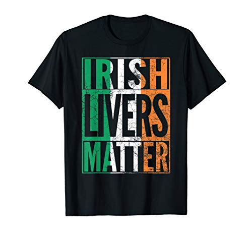 IRISH LIVERS MATTER St Patrick's Day Beer Drinking T Shirt