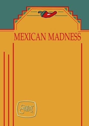 Great Chefs - Mexican Madness by John Beyer