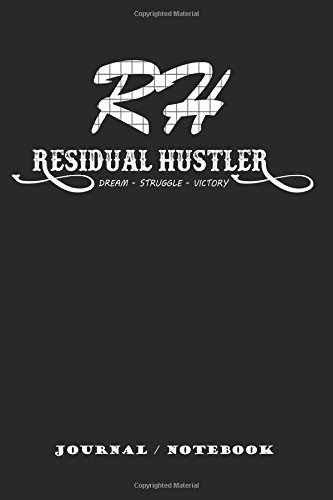 Journal / Notebook Residual Hustler 3: 6 x 9 ... 137 lined pages for endless note taking. To do lists to help you accomplish your daily goals. Jot down your thoughts throughout the day. pdf epub