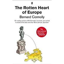 [(The Rotten Heart of Europe )] [Author: Bernard Connolly] [Jan-2013]