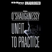 Unfit to Practice: Nina Reilly #8 | Perri O'Shaughnessy