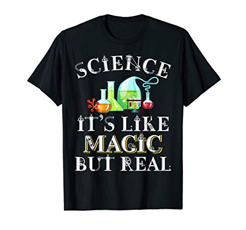 Science Its Like Magic But Real Funny Science Teacher Shirt]()