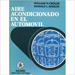 Aire Acondicionado En El Automovil. PRECIO EN DOLARES: WILLIAM H. y ANGLIN, DONALD L. CROUSE, 1 TOMO: Amazon.com: Books
