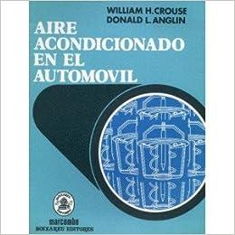 Aire Acondicionado En El Automovil. PRECIO EN DOLARES: WILLIAM H. y ANGLIN, DONALD L. CROUSE, 1 TOMO: Amazon.com: Books