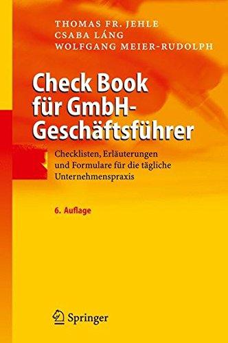 Check Book für GmbH-Geschäftsführer: Checklisten, Erläuterungen und Formulare für die tägliche Unternehmenspraxis (German Edition)