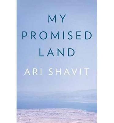 { { [ MY PROMISED LAND: THE TRIUMPH AND TRAGEDY OF ISRAEL ] By Shavit, Ari ( Author ) Nov - 2013 [ Hardcover ]