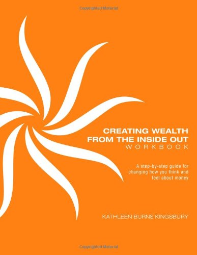 Creating Wealth From The Inside Out Workbook