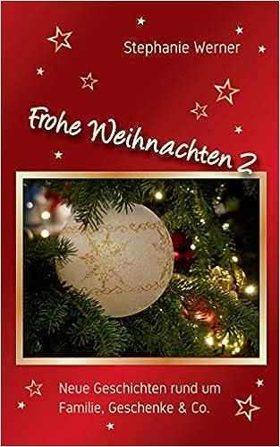 Frohe Weihnachten Familie.Frohe Weihnachten 2 Neue Geschichten Rund Um Familie Geschenke