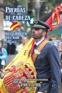 Prendas De Cabeza Del Ejercito Del Aire. 1946-2014: Amazon.es: Huerga Huerga: Libros