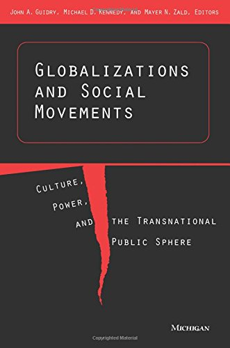 Transnational Social Movements - Globalizations and Social Movements: Culture, Power, and the Transnational Public Sphere