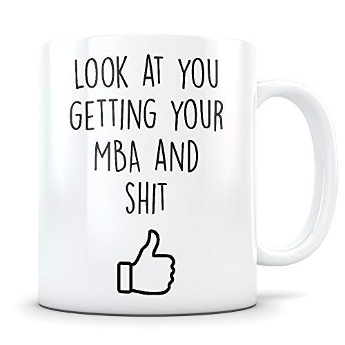 MBA Graduation Gifts MBA Graduates Master or Business Administration Coffee Mug for Men and Women School Students Class of 2018 Funny Grad Diploma or Academic Degree Congratulations