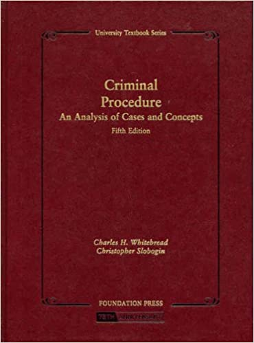 88ecacafc476 Criminal Procedure, An Analysis of Cases and Concepts (University ...