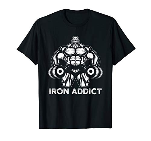 Iron Addict Shirt For Weightlifter, Bodybuilder, Powerlifter