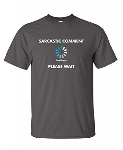 Sarcastic Comment Loading Novelty Graphic Sarcasm Humor Mens Very Funny T Shirt 2XL Charcoal