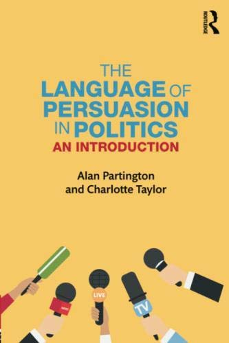 The Language of Persuasion in Politics: An Introduction by Routledge