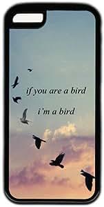 If You Are A Bird I'm A Bird Theme Iphone 5C Case