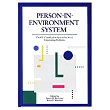 Person-in-Environment System: The PIE Classification System for Social Functioning Problems - Manual by James M. Karls (1994-01-01)