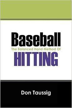 Baseball: The Balanced Hand Method Of Hitting by Don Taussig (2008-10-08)