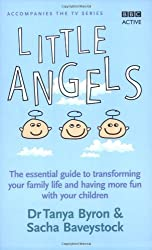 Little Angels: The Essential Guide to Transforming Your Family Life and Having More Time with Your Children