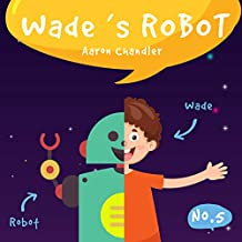 Wade's Robot: At the Country Fair (My Robot Friend Book 5)