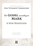 The Gospel according to Mark: A New Rendition (Brigham Young University New Testament Commentary) (English Edition)