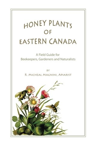 Honey Plants of Eastern Canada: A Field Guide PDF Text fb2 book