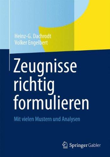 Zeugnisse Richtig Formulieren: Mit Vielen Mustern und Analysen (German Edition)