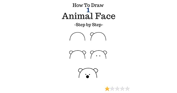 Amazon Com How To Draw Animal Face Step By Step To Drawing