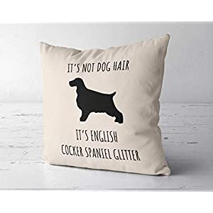 ChristBess It's Not Dog Hair It's English Cocker Spaniel Glitter Pillow Case, English Cocker Spaniel Lover Gift, Cocker Spaniel Mom Gift, Spaniel Gift 2