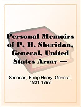 Personal Memoirs of P. H. Sheridan, General, United States Army — Volume 2 by [Sheridan, Philip Henry]