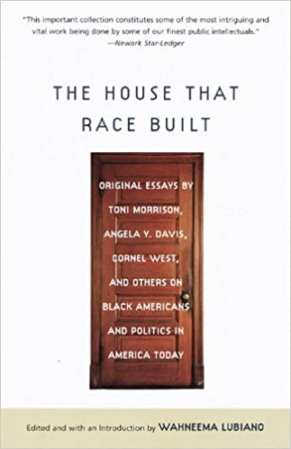 the house that race built original essays by toni morrison  the house that race built original essays by toni morrison angela y davis cornel west and others on black americans and politics in america today