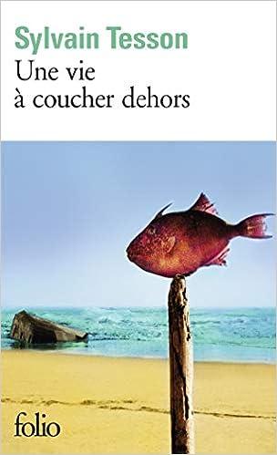 Amazon.fr - Une vie à coucher dehors - Tesson, Sylvain - Livres