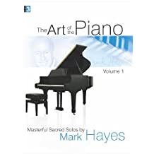 The Art of the Piano, Volume 1: Masterful Sacred Solos